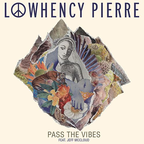 Pass the Vibes (feat. Jeff McCloud) by Lowhency Pierre