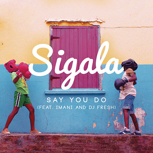 Say You Do de Sigala
