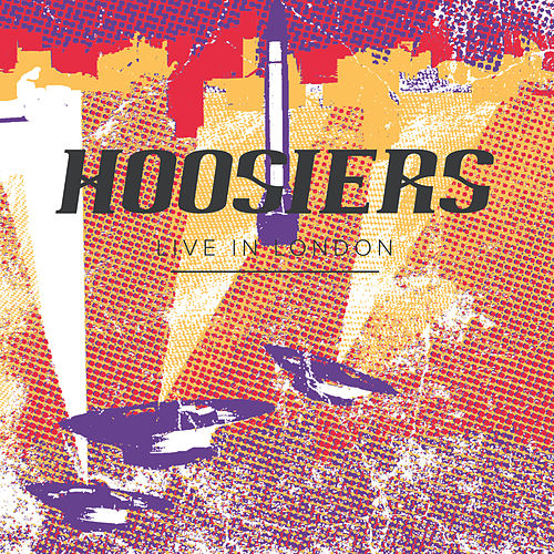 Live In London by The Hoosiers