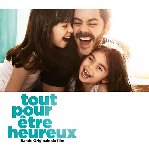Tout pour être heureux (Original Motion Picture Soundtrack) by Various Artists