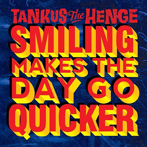 Smiling Makes the Day Go Quicker - EP von Tankus the Henge