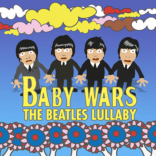 The Beatles Lullaby de Baby Wars