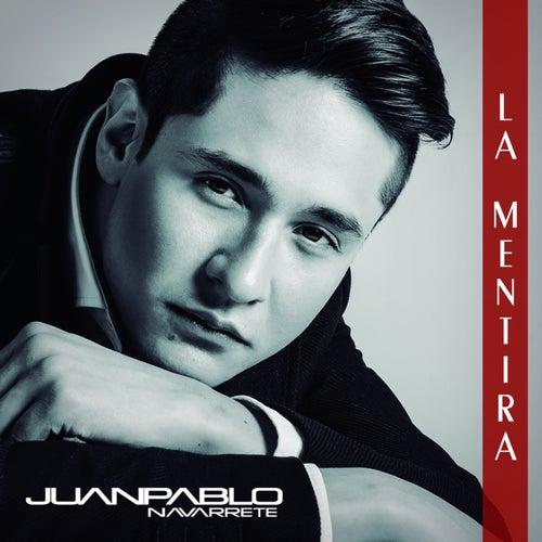 La Mentira - Single de Juan Pablo Navarrete