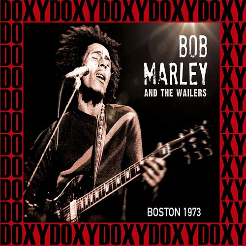 Paul's Mall, Boston, July 11th, 1973 (Doxy Collection, Remastered, Live on Fm Broadcasting) by Bob Marley
