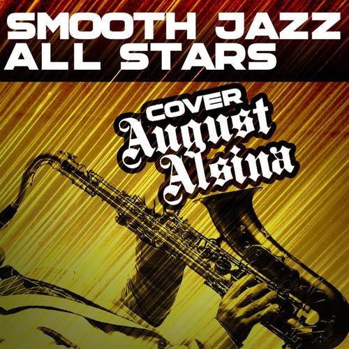 Smooth Jazz All Stars Cover August Alsina von Smooth Jazz Allstars