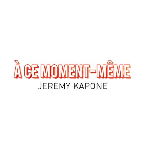 A ce moment même - Single de Jérémy Kapone