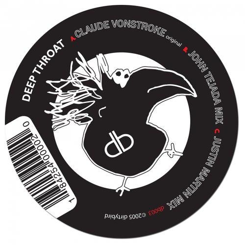 Deep Throat (Remixes) van Claude VonStroke