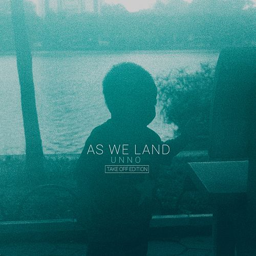 As We Land (Take Off Edition) by Unno