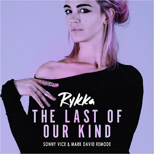 The Last of Our Kind (Sonny Vice & Mark David Remode) von Rykka