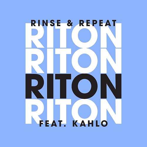 Rinse & Repeat (feat. Kah-Lo) [Remixes] von Riton