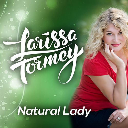 Natural Lady by Larissa Tormey