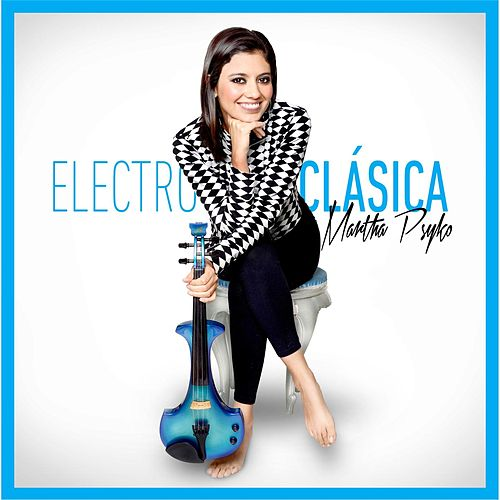 Electroclasica by Martha Psyko