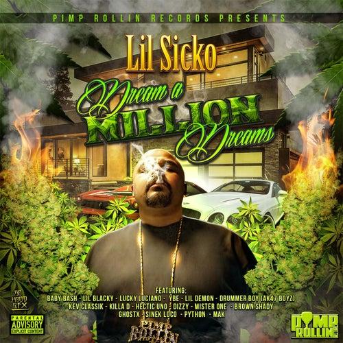 Dream a Million Dreams by Lil' Sicko
