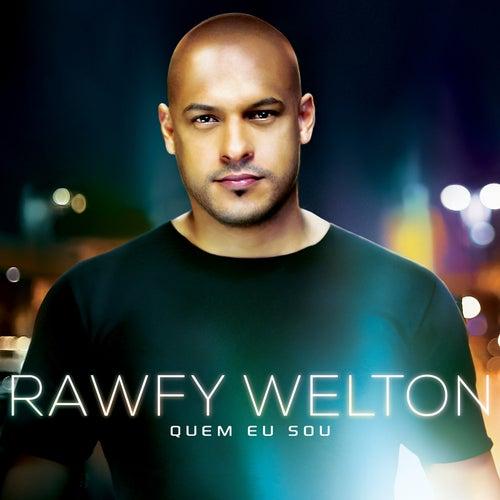 Quem Eu Sou by Rawfy Welton
