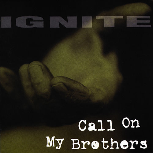 Call on My Brothers von Ignite