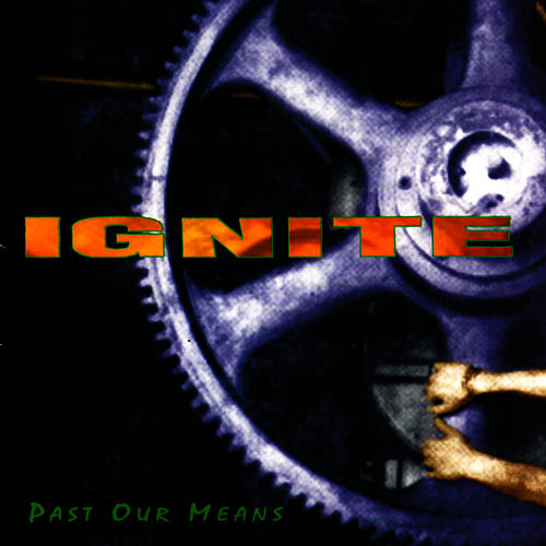 Past Our Means von Ignite