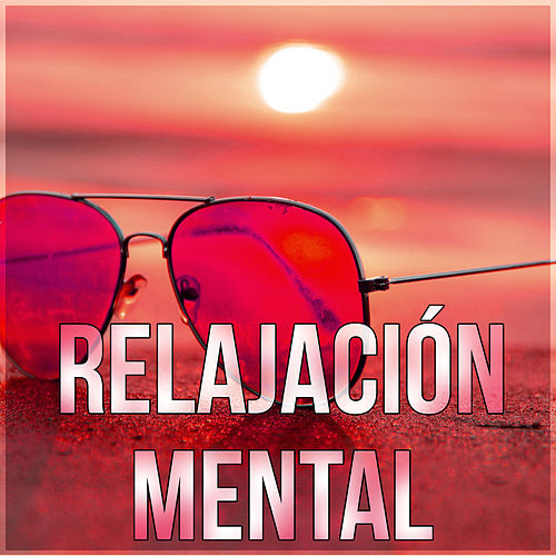 Relajación Mental - Meditar y Sentirse Bien, La Paz y la Calma Interior, Sanar el Alma, la Práctica del Yoga, los Ejercicios de Pilates, el Equilibrio del Cuerpo, Sonidos de la Naturaleza de Meditación Música Ambiente