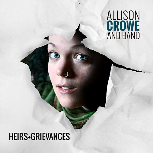 Heirs + Grievances by Allison Crowe