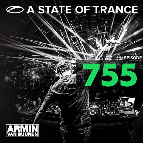 A State Of Trance Episode 755 von Various Artists