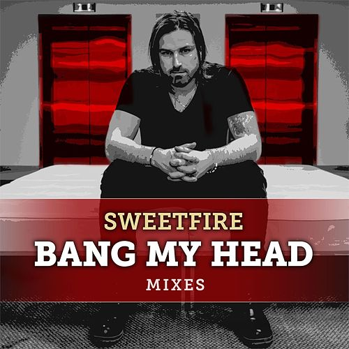 Bang My Head by Sweetfire