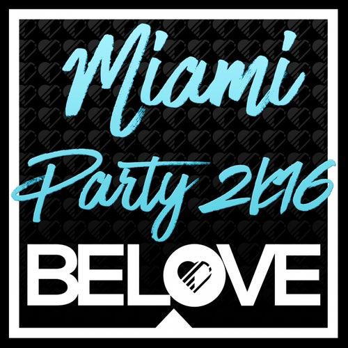 BeLove Miami Paty 2K16 - EP von Various Artists