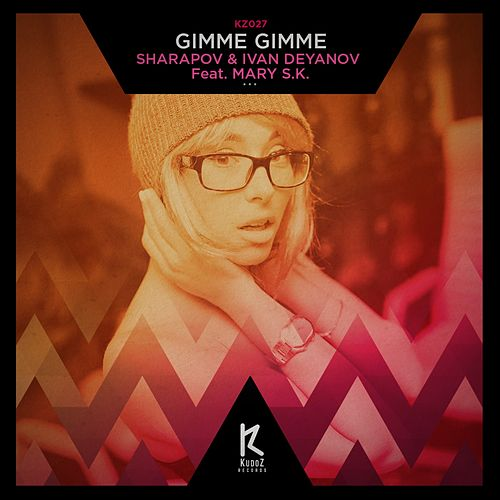 Gimme Gimme (feat. Mary S.K.) by Sharapov
