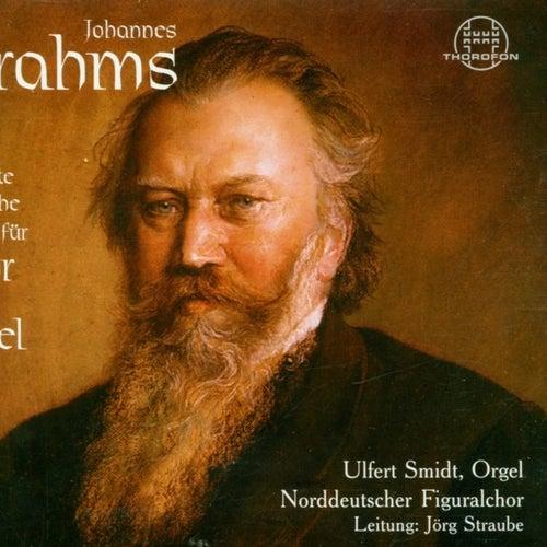 Johannes Brahms: Das gesamte geistliche Werke für Chor und Orgel von Jörg Straube Norddeutscher Figuralchor