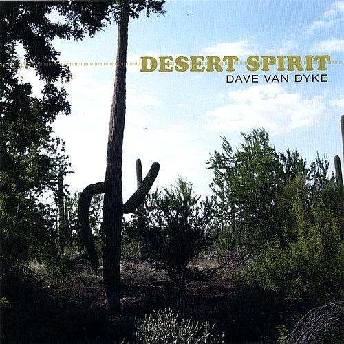 Desert Spirit by Dave Van Dyke