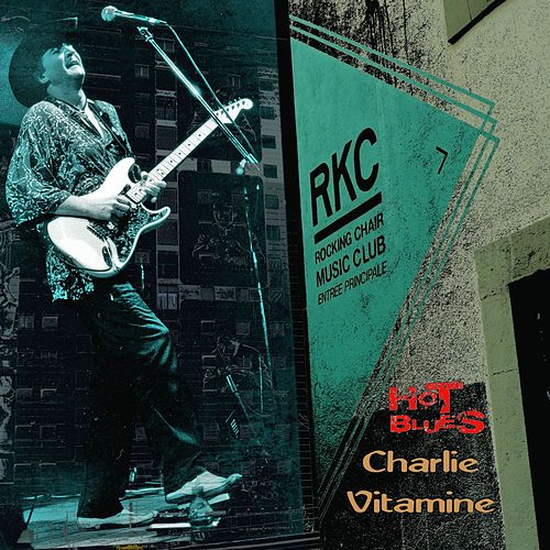 Hot Blues at the Rocking Chair von Charlie Vitamine