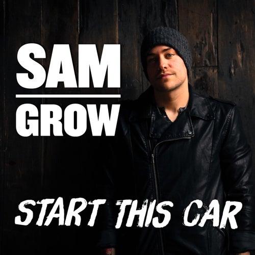 Start This Car by Sam Grow