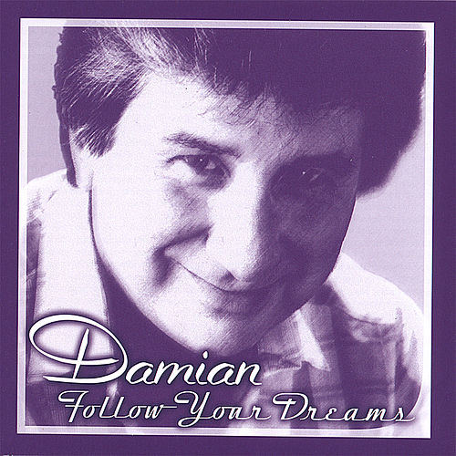 Follow Your Dreams by Damian