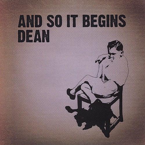 And So It Begins de Dean