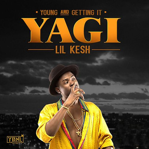 Y.A.G.I (Young and Getting It) de Lil Kesh
