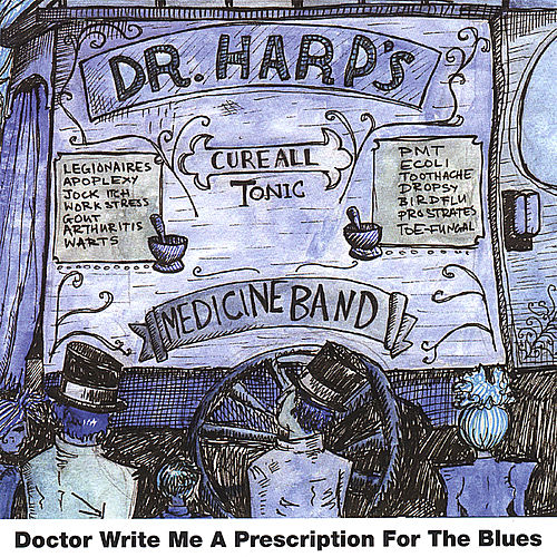 Doctor, Write Me a Prescription for the Blues by Dr Harp's Medicine Band