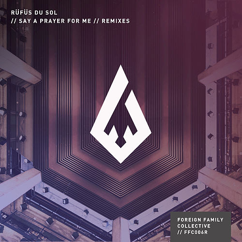 Say A Prayer For Me (Remixes) de RÜFÜS DU SOL