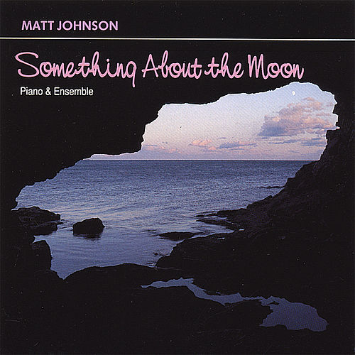 Something About the Moon by Matt Johnson