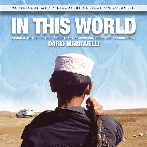 In This World (Original Motion Picture Soundtrack) van Dario Marianelli