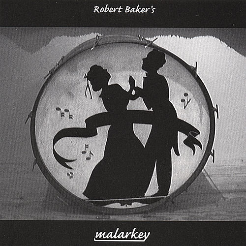 Robert Baker's Malarkey de Malarkey