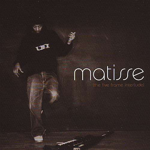 The 5 Frame Interlude Ep by Matisse