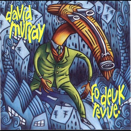 Fo deuk Revue de David Murray