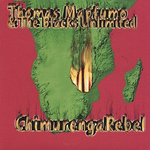 Chimurenga Rebel/Manhungetunge by Thomas Mapfumo and The Blacks Unlimited