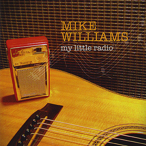 My Little Radio by Mike Williams