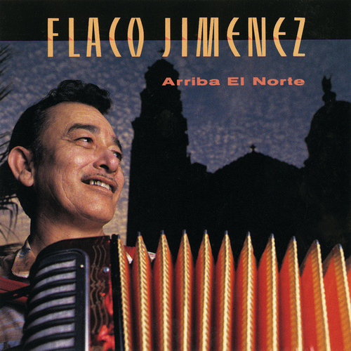Arriba El Norte by Flaco Jimenez