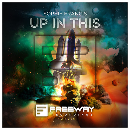Up In This (Original Mix) by Sophie Francis