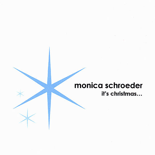 Christmas by Monica Schroeder