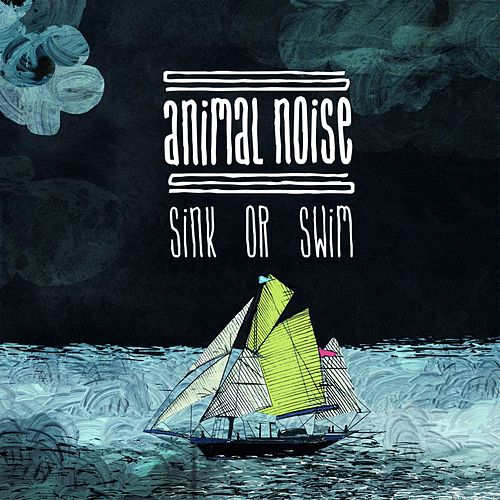 Sink or Swim by Animal Noise