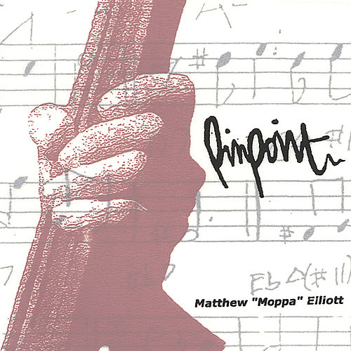 Pinpoint de Moppa Elliott