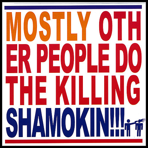 Shamokin! by Mostly Other People Do the Killing