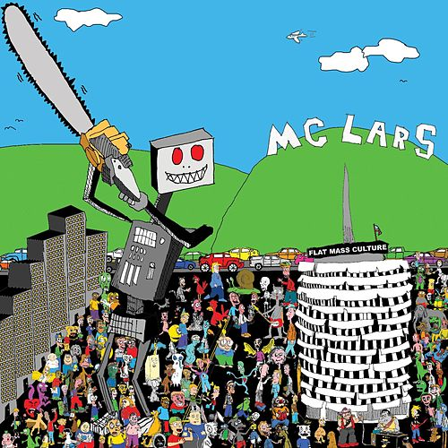 This Gigantic Robot Kills by MC Lars