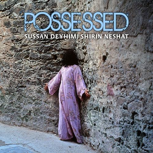Possessed de Sussan Deyhim